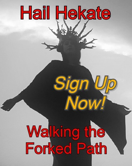 Hail Hekate: Walking the Forked Path - Sign Up Now!