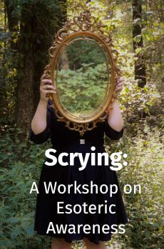 Scrying: A Workshop On Esoteric Awareness